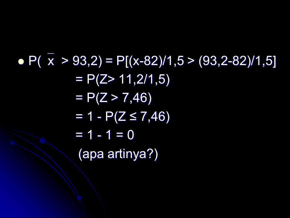 P(x > 93,2) = P[(x-82)/1,5 > (93,2-82)/1,5]